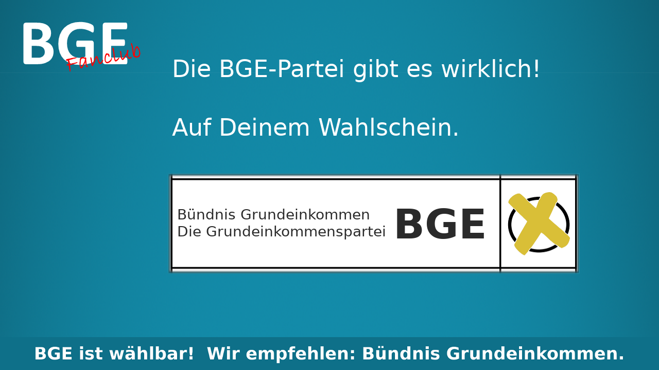 Die BGE-Partei gibt es wirklich! Auf Deinem Wahlschein.  BGE ist wählbar! Wir empfehlen: Bündnis Grundeinkommen.